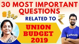 Most Important Questions of Union Budget 2019   ये प्रश्न Exam में पूछे जा सकते है