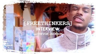FREETHINKERS Interview: TREVOR JACKSON