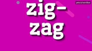 ZIG-ZAG - HOW TO PRONOUNCE IT!?