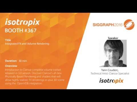 Siggraph 2016: Integrated FX and Volume Rendering