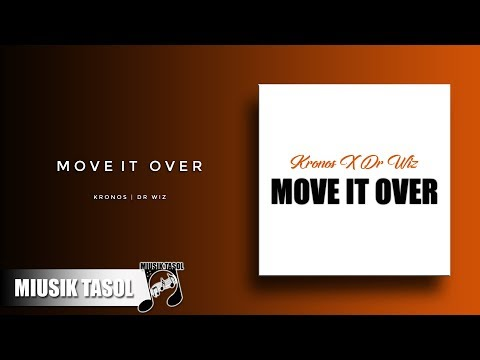 Kronos X Dr Wiz - Move It Over