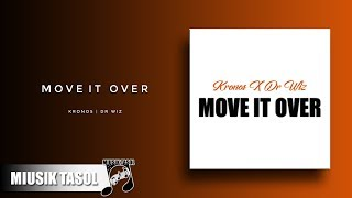 Download Kronos X Dr Wiz - Move It Over MP3 song and Music Video
