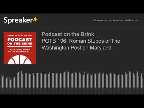 POTB 196: Roman Stubbs of The Washington Post on Maryland