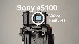 Sony a5100 Video Features Review