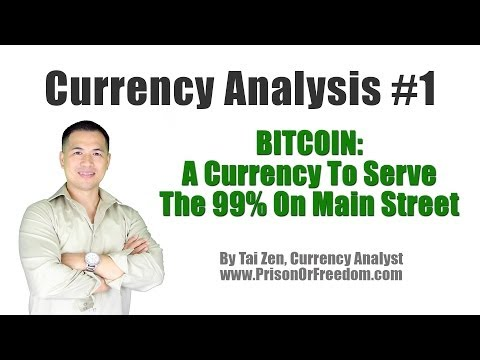 Currency Analysis #1 - A Currency To Serve The 99% On Main Street - By Tai Zen