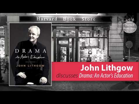 John Lithgow discusses Drama: An Actor's Education