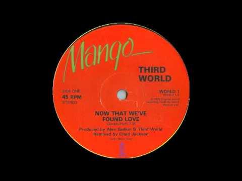 Third World  Now That We Found Love Remix