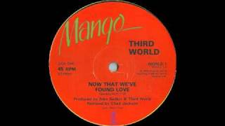 Third World - Now That We Found Love (Remix)