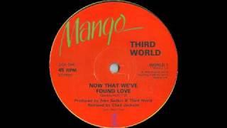 Third World - Now That We Found Love (Remix)
