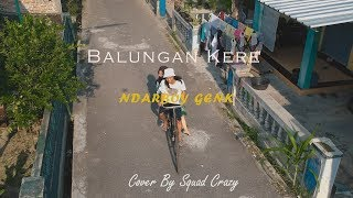 Balungan Kere - Ndarboy Genk (Unofficial Music) By Squad Crazy