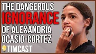 Ocasio-Cortez Is Dangerously Ignorant, Hurting Democrats