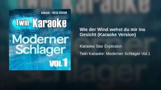 Wie der Wind wehst du mir ins Gesicht (Karaoke Version)