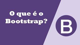 O que é Bootstrap? Como usar Boostrap?