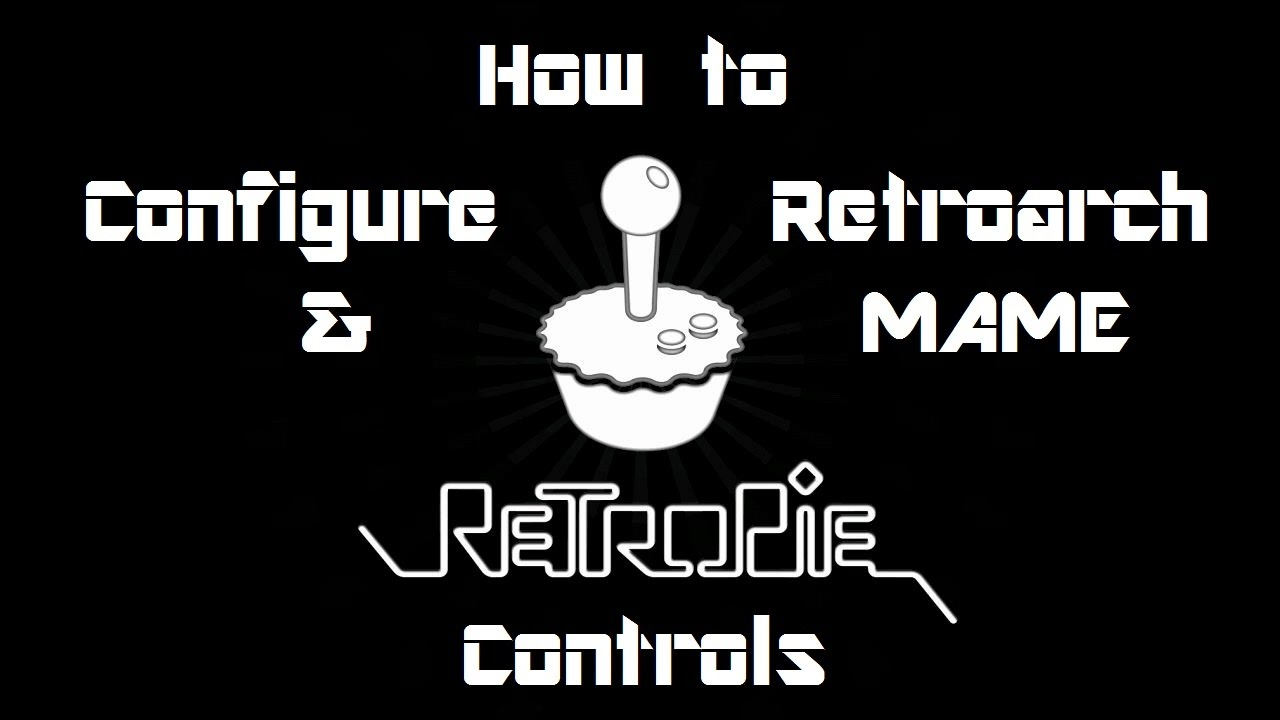 Configure MAME and Retroarch Controls Retropie Attract Mode