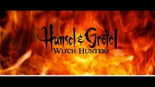 Hansel & Gretel: Witch Hunters - Main Titles