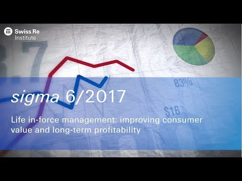 sigma 6/2017: Life in-force management: improving consumer value and long-term profitability