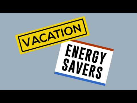 How to save energy while on vacation