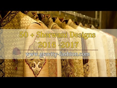 50+ sherwani designs for 2016-2017