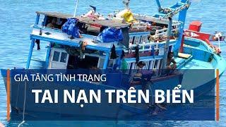 Gia tăng tình trạng tai nạn trên biển | VTC1