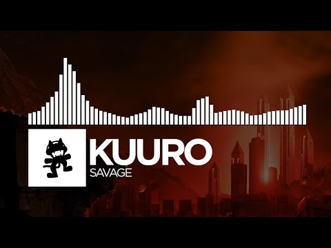 KUURO - Savage [Monstercat Release]
