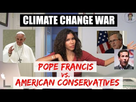Climate Change War: Pope Francis vs. American Conservatives