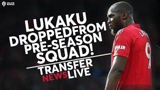 LUKAKU DROPPED FROM SQUAD! Man Utd Transfer News