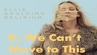 Top 10 Ellie Goulding Delirium Songs