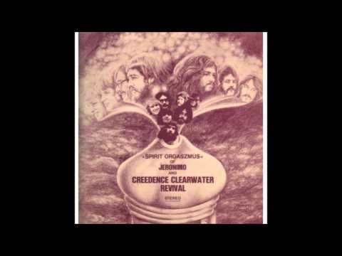 Jeronimo & Creedence Clearwater Revival - Spirit Orgaszmus (1970) [Full Album]