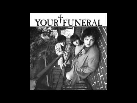 Your Funeral - I Want To Be You (1982) Post Punk - USA