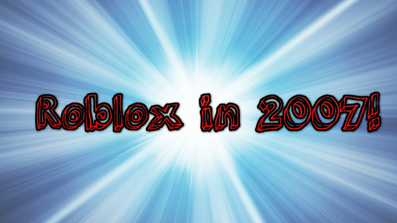 Go Back To The 2007 Roblox! LINK in the description!