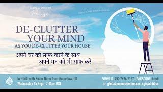 अपने घर को साफ करने के साथ अपने मन को भी साफ करें | De-clutter your Mind too