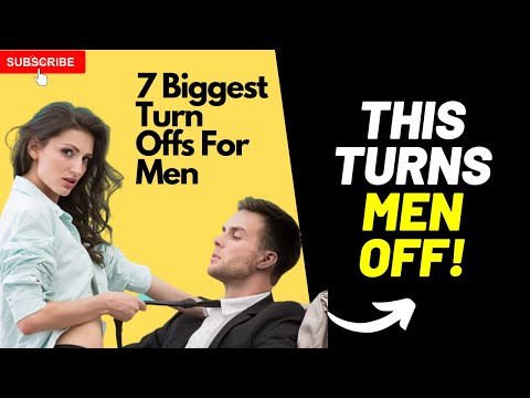 What Turns A Man Off In A Relationship (7 Biggest Turn Offs For Men) from YouTube · Duration:  4 minutes 45 seconds