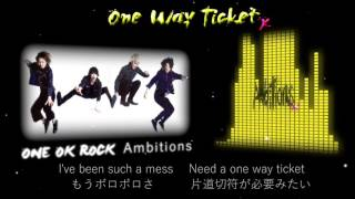 "+ONE OK ROCK ""Ambitions""--One Way Ticketの 歌詞・和訳付きです。 +こ..."