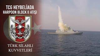 TCG Heybeliada - Harpoon Block II Atışı