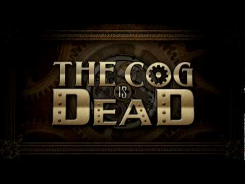 "The Cog is Dead - ""The Death of the Cog"""