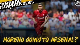 MORENO TO ARSENAL? | FanPark News