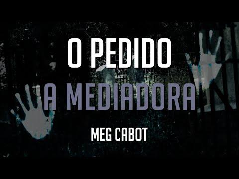 A Mediadora: O pedido de Meg Cabot