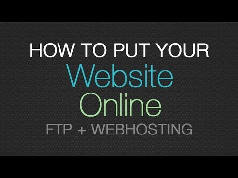 How to put your website online – how to FTP to a domain & upload files to a webhost