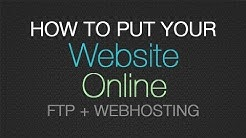 How to put your website online - how to FTP to a domain & upload files to a webhost