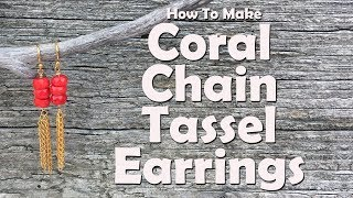 How To Make Coral Chain Tassel Earrings