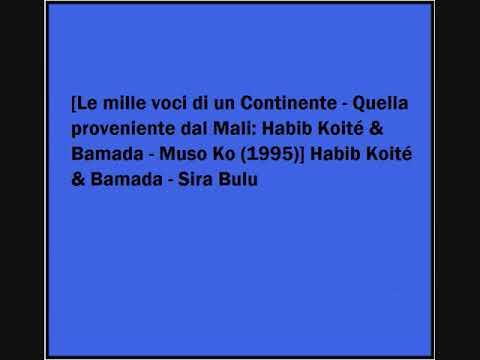 Habib Koité & Bamada - Sira Bulu mp3
