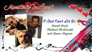 David Pack, Michael McDonald & James Ingram - I Just Can
