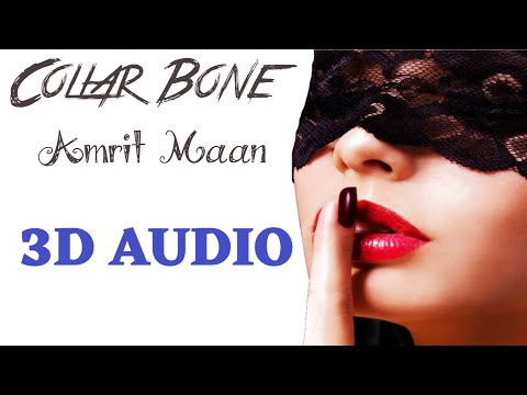 Collar Bone Amrit Maan - 3D AUDIO | 3D Song - Use Headphones 3d Songs