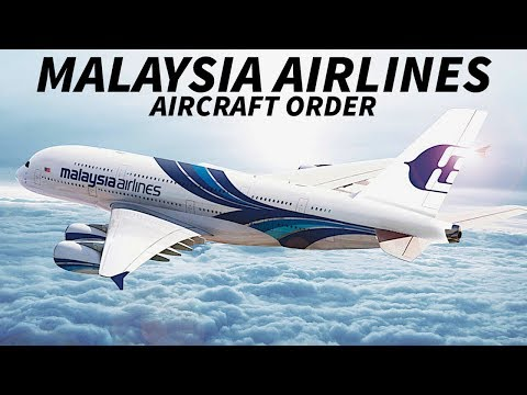 MALAYSIA AIRLINES Plan NEW WIDEBODY Aircraft ORDER
