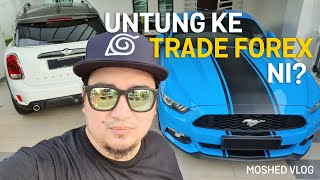 Berapa Untung Saya Dapat Trade Forex dalam 15 Hari | Moshed Vlog