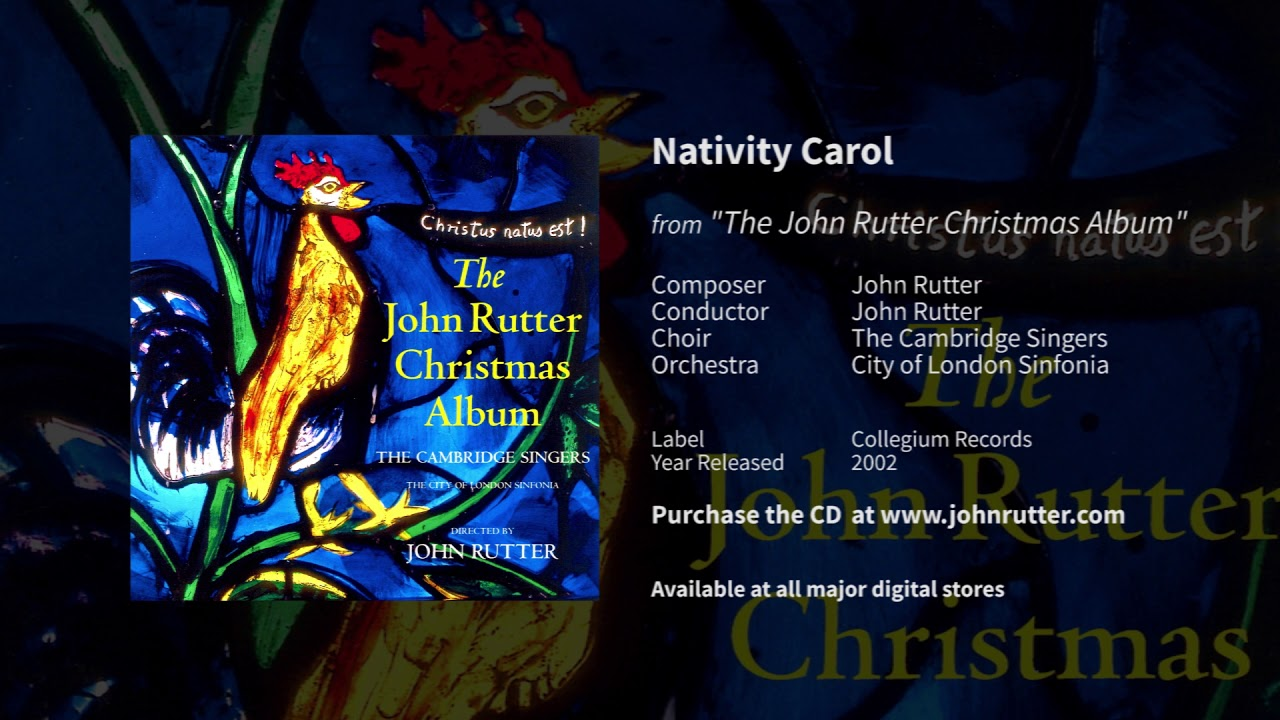 Nativity Carol - John Rutter, The Cambridge Singers, City of London Sinfonia