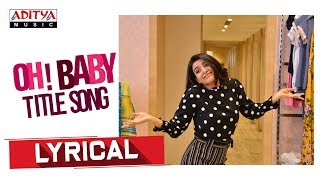 Oh Baby Lyrical || Oh Baby Songs || Samantha Akkineni , Naga Shaurya  || Mickey J Meyer