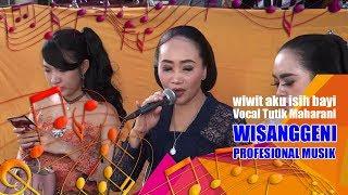 Download lagu wiwit aku isih bayi ::: Vocal Tutik Maharani ::: WISANGGENI PROFESIONAL MUSIK