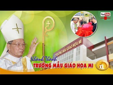 Đức Cha Đaminh Khánh Thành Trường Mẫu Giáo Họa Mi - film HD