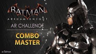 Batman: Arkham Knight – AR Challenges – Combat – Combo Master (As Batman)